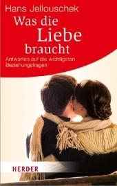 Was die Liebe braucht - Dr. Hans Jellouschek